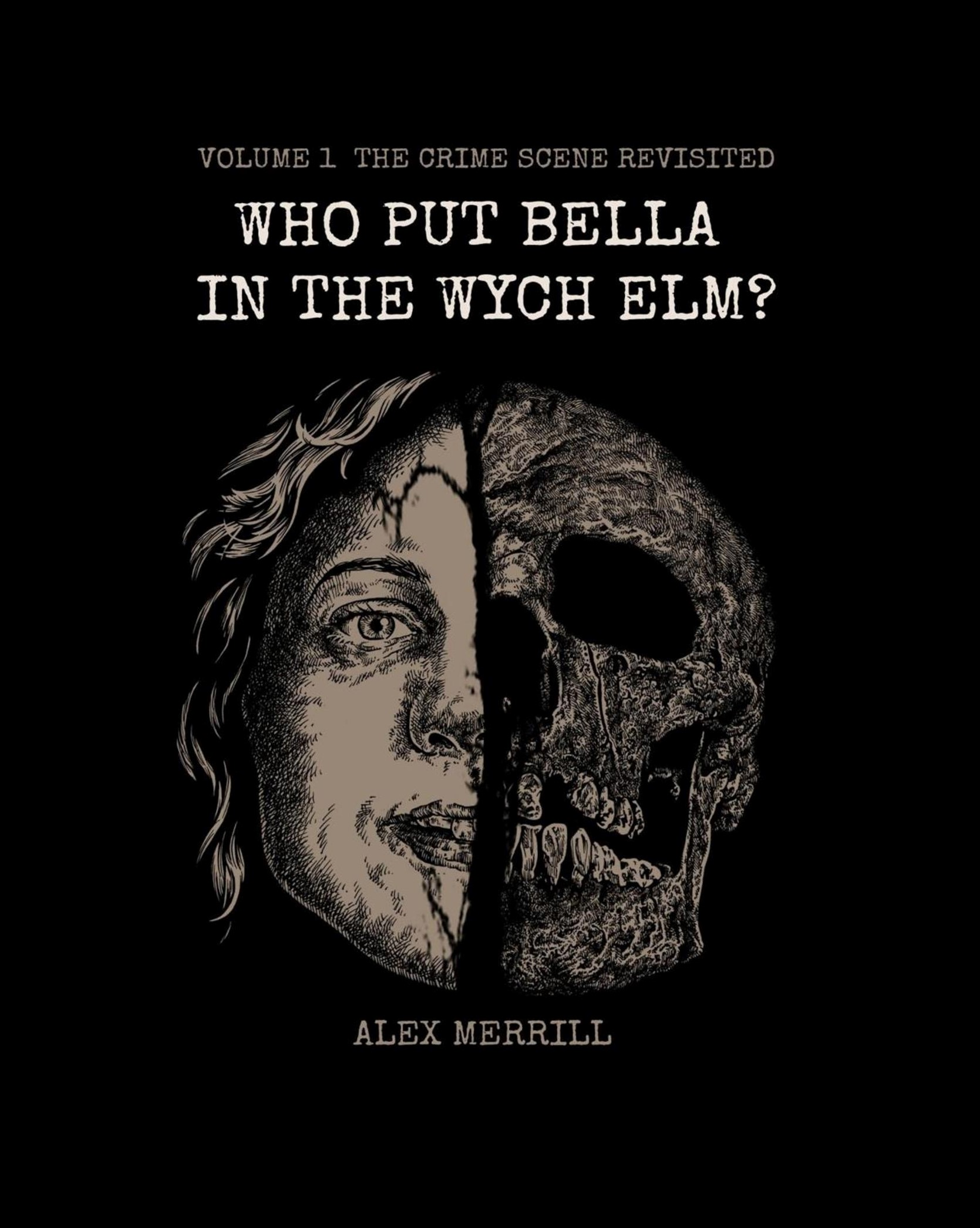 The cover of Who Put Bella In The Wych Elm?: Volume 1: The Crime Scene Revisited - published by APS Books
