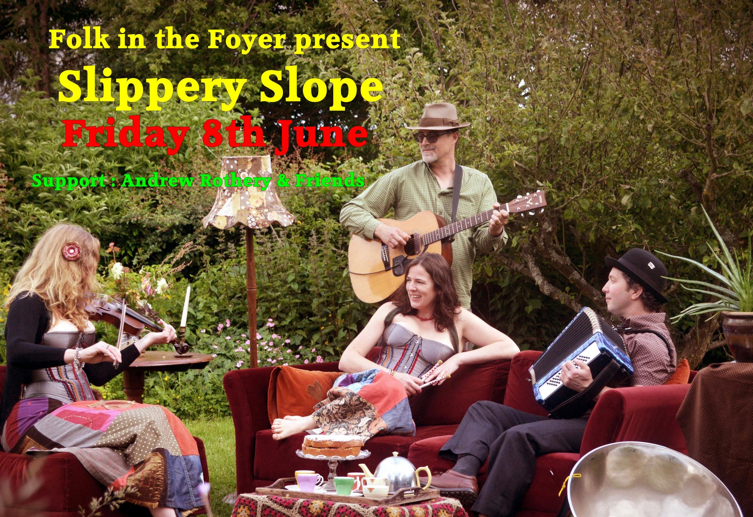 Folk in the Foyer: Slippery Slope